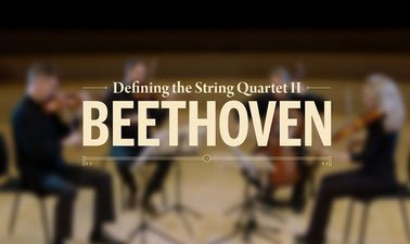 Learn Defining the String Quartet II: Beethoven online by edX