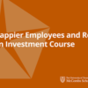Learn Happier Employees and Return-On-Investment Course online by edX