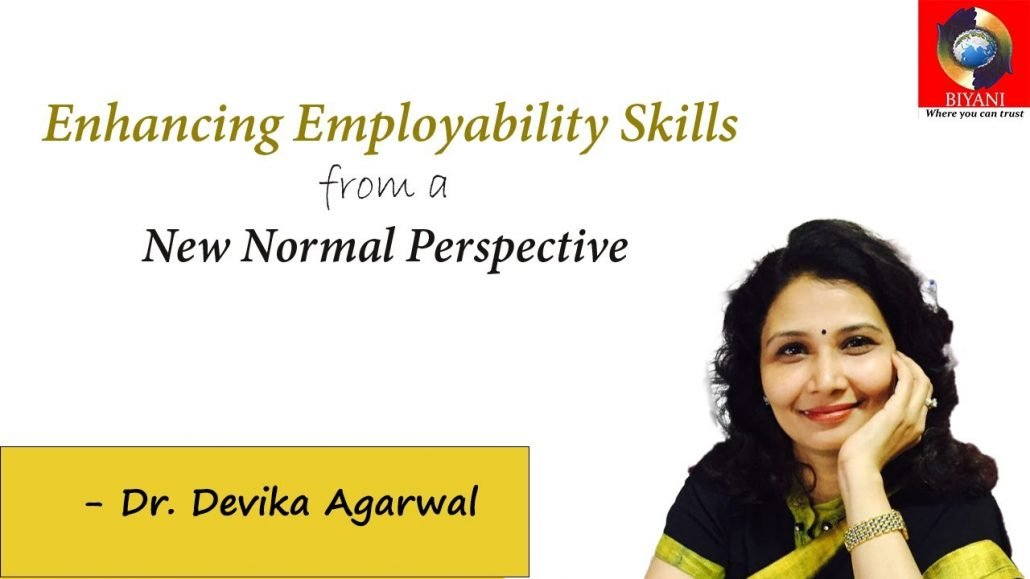 Enhancing Employability Skills from a New Normal Perspective Dr Devika Agarwal