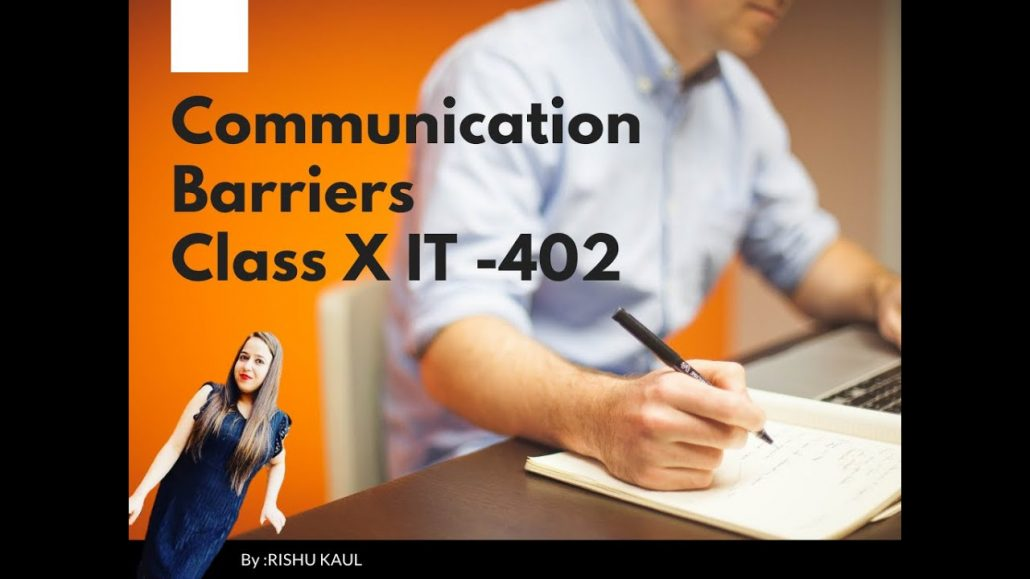 Unit 1COMMUNICATION SKILLSClass 10 IT 402 Employability Skills COMMUNICATION BARRIERS
