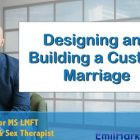 Designing and Building a Custom Marriage | Personal Development Parenting & Relationships Online Course by Udemy
